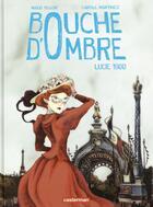 Couverture du livre « Bouche d'ombre t.2 ; Lucie 1900 » de Carole Martinez et Maud Begon aux éditions Casterman