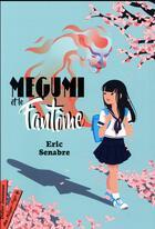 Couverture du livre « Megumi et le fantôme » de Eric Senabre aux éditions Didier Jeunesse