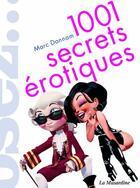 Couverture du livre « 1001 secrets érotiques » de Marc Dannam aux éditions La Musardine