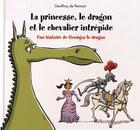 Couverture du livre « Princesse, le dragon et le chevalier intrepide (la) » de Pennart (De) Geoffro aux éditions Kaleidoscope