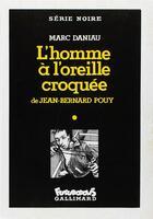 Couverture du livre « L'homme a l'oreille croquee » de Jean-Bernard Pouy et Marc Daniau aux éditions Futuropolis