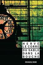 Couverture du livre « Du sable dans la bouche » de Herve Le Corre aux éditions Rivages