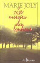 Couverture du livre « Les miroirs du bonheur » de Marie Joly aux éditions Libre Expression