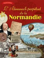 Couverture du livre « L'almanach perpétuel de la Normandie » de Claude Quetel aux éditions Orep