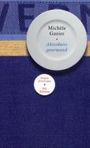 Couverture du livre « Abécédaire gourmand » de Michele Gazier aux éditions Nil