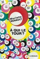 Couverture du livre « à qui le tour ? » de Murielle Renault aux éditions Le Dilettante