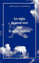 Couverture du livre « Les règles du savoir-vivre dans la société moderne » de Jean-Luc Lagarce aux éditions Solitaires Intempestifs
