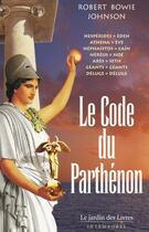 Couverture du livre « Le code parthénon » de Robert B. Johnson aux éditions Jardin Des Livres