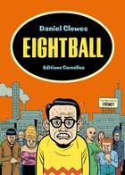 Couverture du livre « Eightball » de Daniel Clowes aux éditions Cornelius