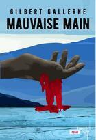Couverture du livre « Mauvaise main » de Gilbert Gallerne aux éditions French Pulp