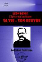 Couverture du livre « Léon Denis, l'apôtre du spiritisme ; sa vie, son oeuvre » de Gaston Luce aux éditions Ink Book
