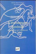 Couverture du livre « L'évènement juvénile dans la cure de l'adolescent et de l'adulte » de Tristan Garcia-Fons et Jean-Francois Solal aux éditions Puf