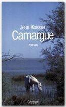 Couverture du livre « Camargue » de Jean Boissieu aux éditions Grasset Et Fasquelle