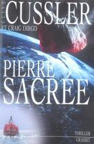 Couverture du livre « Pierre sacrée » de Clive Cussler aux éditions Grasset Et Fasquelle