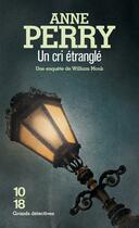 Couverture du livre « Un cri étranglé » de Anne Perry aux éditions 10/18