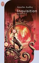 Couverture du livre « Aquasilva t.2 ; inquisition » de Anselm Audley aux éditions J'ai Lu