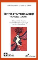 Couverture du livre « Contes et mythes Wolof, du Tieddo au Talibé (3e édition) » de Lilyan Kesteloot et Bassirou Dieng aux éditions L'harmattan