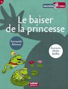 Couverture du livre « Le baiser de la princesse » de Ulrike Muller et Fernando Almena aux éditions Oskar