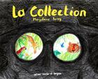 Couverture du livre « La collection » de Marjolaine Leray aux éditions Courtes Et Longues