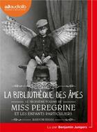 Couverture du livre « Miss peregrine et les enfants particuliers 3 - la bibliotheque des ames » de Ransom Riggs aux éditions Audiolib
