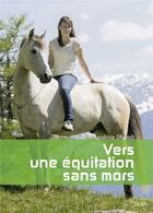 Couverture du livre « Vers une équitation sans mors » de Sandrine Dhondt aux éditions Belin Equitation