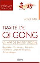 Couverture du livre « Traité de qi gong ; un art de santé intégral » de Gerard Edde aux éditions Dangles
