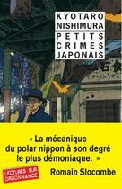 Couverture du livre « Petits crimes japonais » de Kyotaro Nishimura aux éditions Rivages