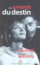 Couverture du livre « Les Amants Du Destin » de Sarah Marshall et Anthony Alexandre aux éditions Jm Laffont - Lpm