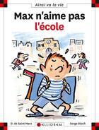 Couverture du livre « Max n'aime pas l'école » de Serge Bloch et Dominique De Saint-Mars aux éditions Calligram