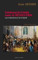 Couverture du livre « Fontenay-le-Comte sous la Révolution ; les malentendus de la liberté » de Jean Artarit aux éditions Cvrh