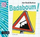 Couverture du livre « Badaboum ! » de Jean-Claude Baudroux aux éditions Oxalide