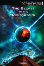 Couverture du livre « The secret of the dark stars » de Anton Parks aux éditions Pahana Books