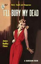 Couverture du livre « I'll Bury My Dead (Mills & Boon M&B) (Vintage Collection - Book 2) » de James Hadley Chase aux éditions Mills & Boon Series