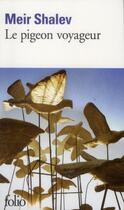 Couverture du livre « Le pigeon voyageur » de Meir Shalev aux éditions Folio