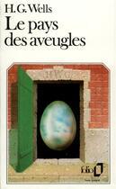 Couverture du livre « Le pays des aveugles » de Herbert George Wells aux éditions Gallimard