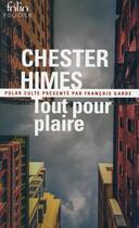 Couverture du livre « Tout pour plaire » de Chester Himes aux éditions Gallimard