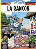 Couverture du livre « Lefranc T.31 ; la rançon » de Roger Seiter et Jacques Martin et Regric aux éditions Casterman