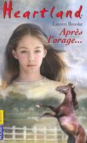 Couverture du livre « Heartland T.2 ; après l'orage... » de Lauren Brooke aux éditions Pocket Jeunesse