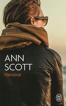 Couverture du livre « Heroïne » de Ann Scott aux éditions J'ai Lu