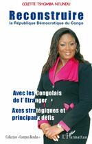 Couverture du livre « Reconstruire la république démocratique du Congo » de Colette Tshomba Ntundu aux éditions L'harmattan