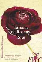 Couverture du livre « Rose » de Tatiana De Rosnay aux éditions Heloise D'ormesson