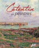 Couverture du livre « Le Cotentin des peintres » de Leclerc Jocelyn aux éditions Isoete