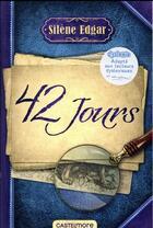 Couverture du livre « 42 jours » de Silene Edgar aux éditions Castelmore