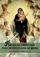 Couverture du livre « Prières de libération par l'intercession de Marie » de Hyppolyte Muaka Lusavu aux éditions R.a. Image