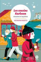 Couverture du livre « Les cousins Karlsson t.4 ; monstres et mystères » de Katarina Mazetti aux éditions Thierry Magnier