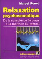 Couverture du livre « Relaxation psychosomatique » de Marcel Rouet aux éditions Dangles