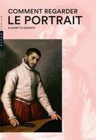 Couverture du livre « Comment regarder le portrait » de Elisabetta Gigante aux éditions Hazan