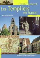 Couverture du livre « Les templiers en France » de Philippe Josserand aux éditions Gisserot
