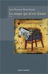 Couverture du livre « Le temps qui m'est donné » de Jean-Francois Beauchemin aux éditions Quebec Amerique