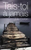 Couverture du livre « Tais-toi à jamais » de Corbin-J aux éditions Ixelles
